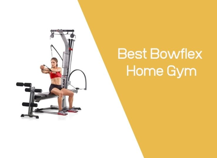 Best Bowflex Home Gym