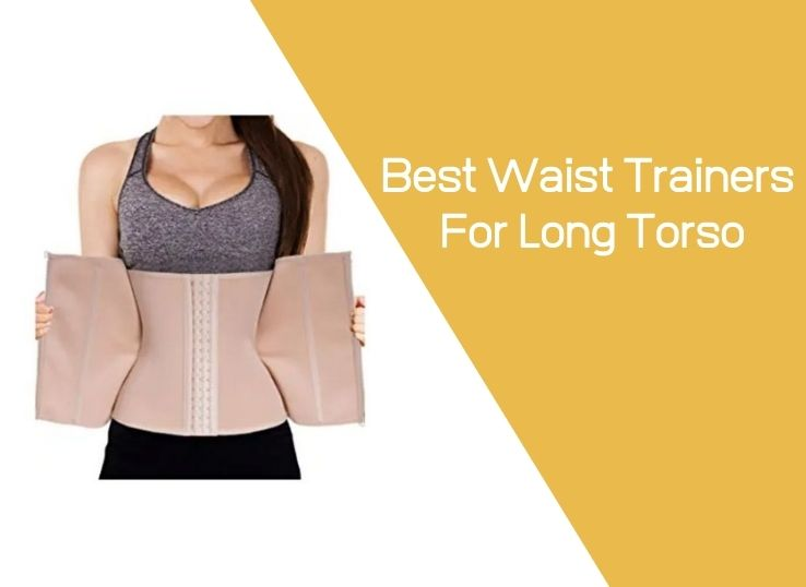 Best Waist Trainer For Short Torso