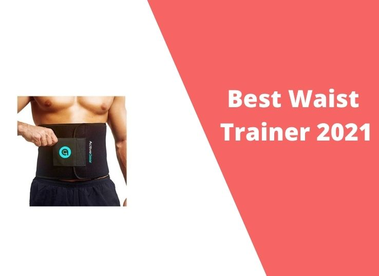 Best Waist Trainer 2021