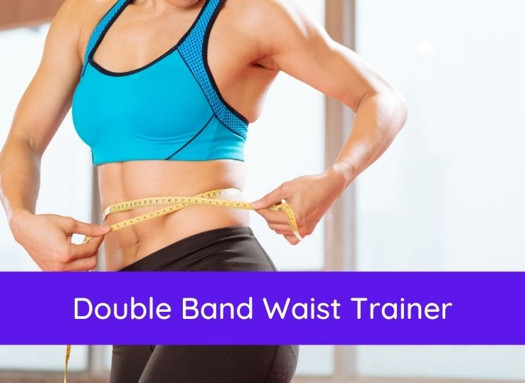 Double Band Waist Trainer